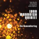 Luca Mannutza Quintet The Remembering
